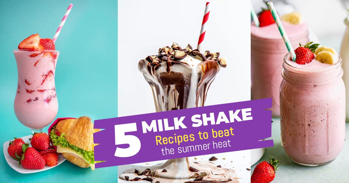 5 Milkshake Recipes To Beat The Summer Heat