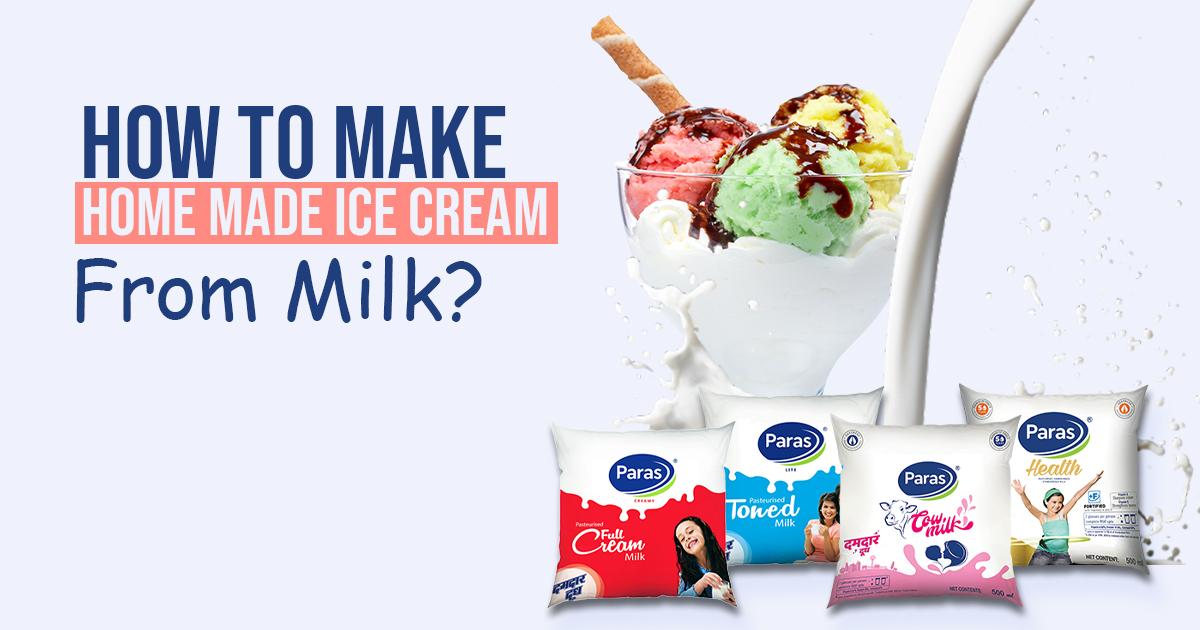 How To Make Homemade Ice Cream From Milk?